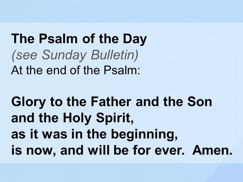 Glory to the Father and the Son and the Holy Spirit,