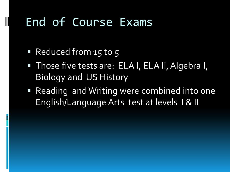 End of Course Exams Reduced from 15 to 5