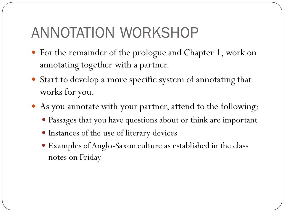 ANNOTATION WORKSHOP For the remainder of the prologue and Chapter 1, work on annotating together with a partner.