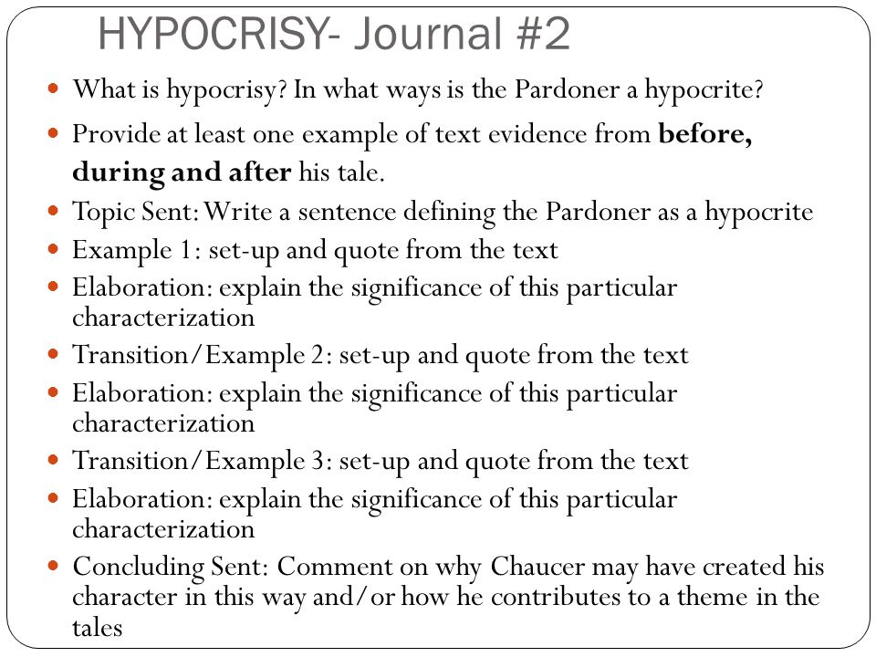 HYPOCRISY- Journal #2 What is hypocrisy In what ways is the Pardoner a hypocrite