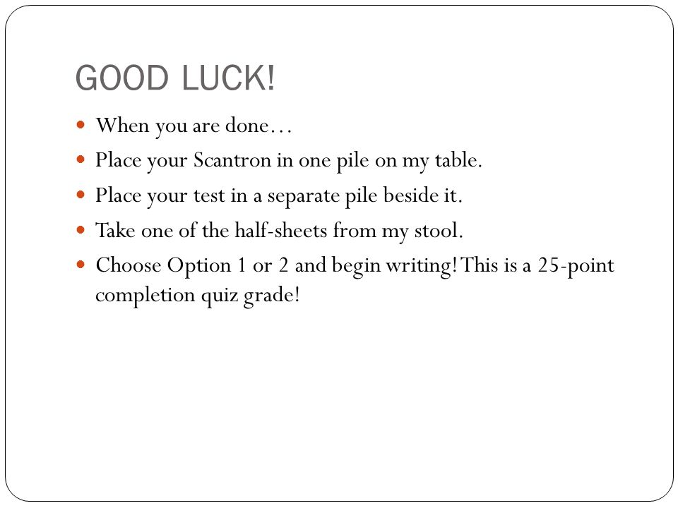 GOOD LUCK! When you are done…