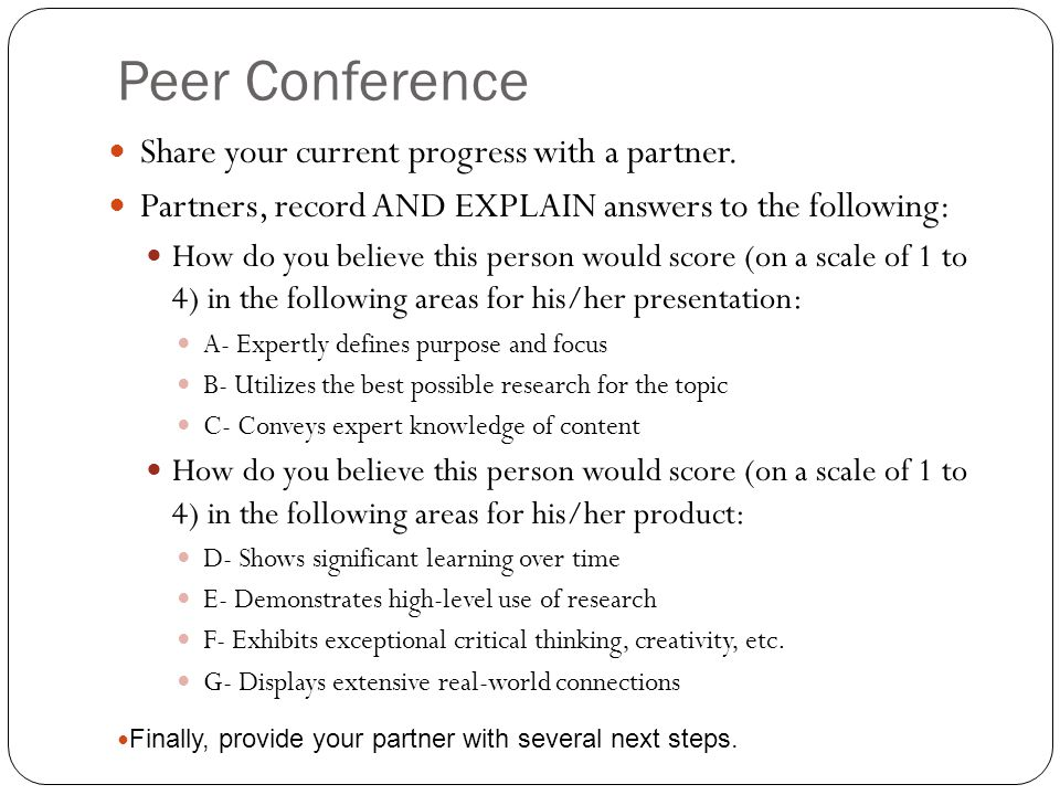 Peer Conference Share your current progress with a partner.
