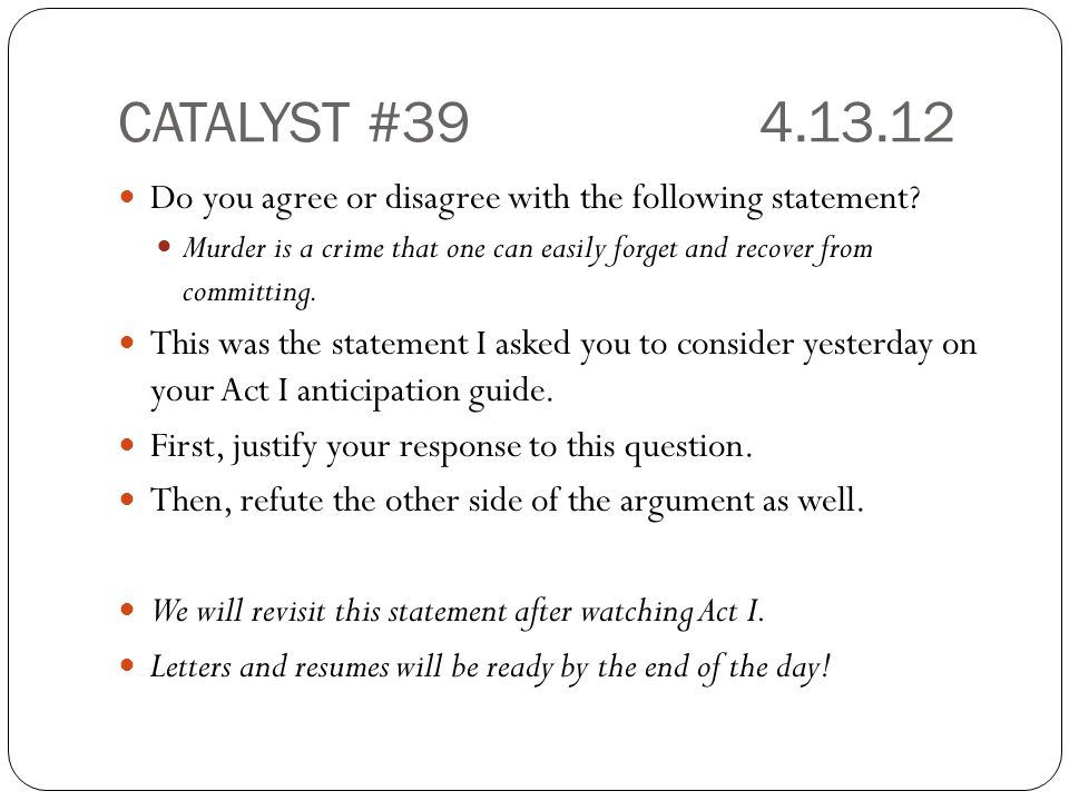 CATALYST #39 4.13.12 Do you agree or disagree with the following statement
