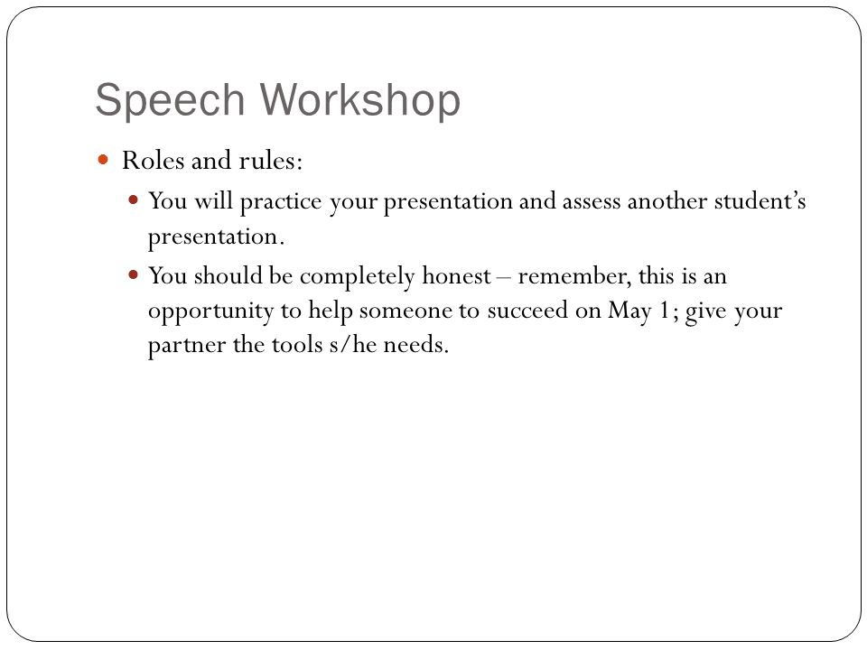 Speech Workshop Roles and rules: