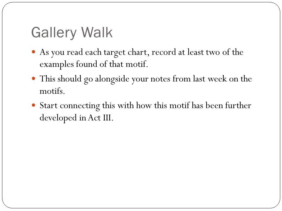 Gallery Walk As you read each target chart, record at least two of the examples found of that motif.