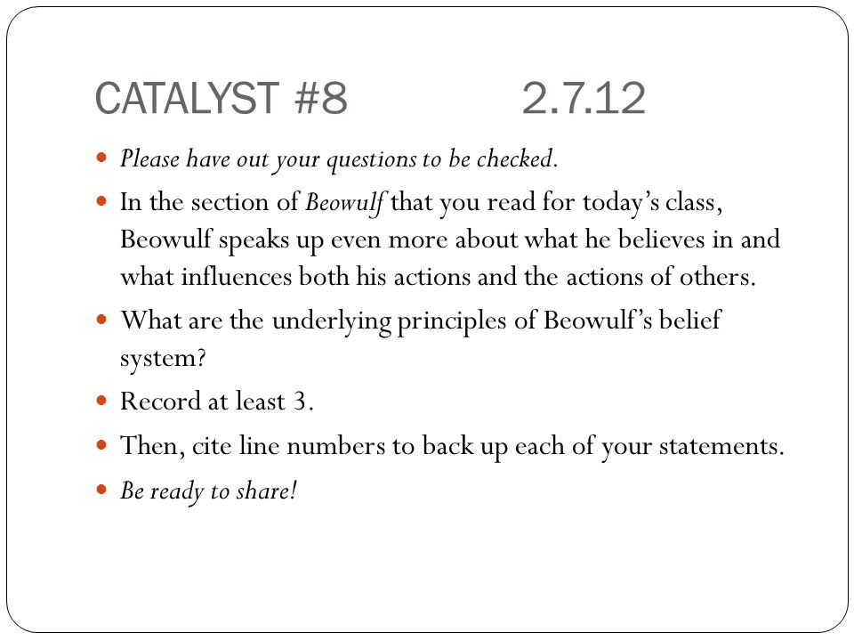 CATALYST #8 2.7.12 Please have out your questions to be checked.