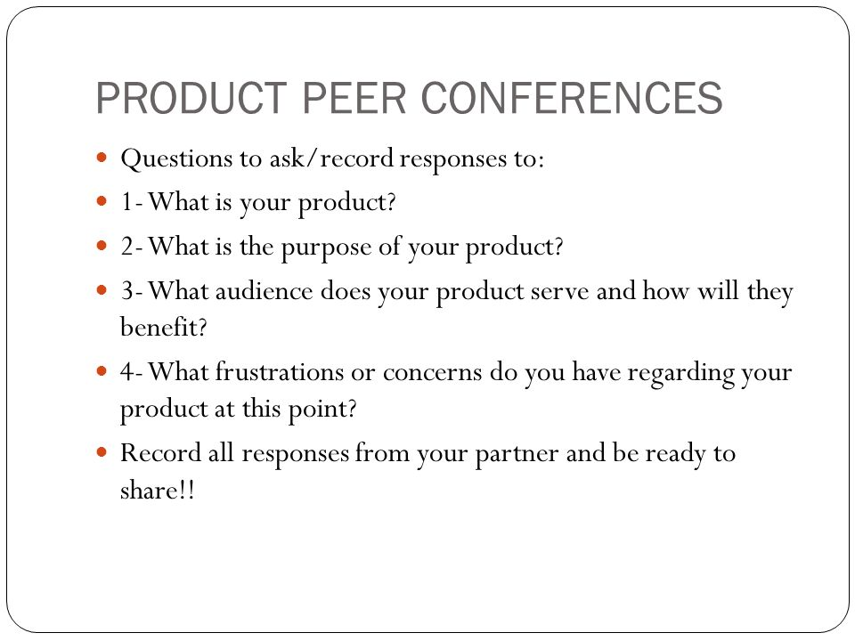 PRODUCT PEER CONFERENCES