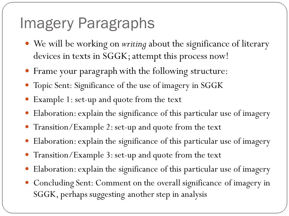 Imagery Paragraphs We will be working on writing about the significance of literary devices in texts in SGGK; attempt this process now!