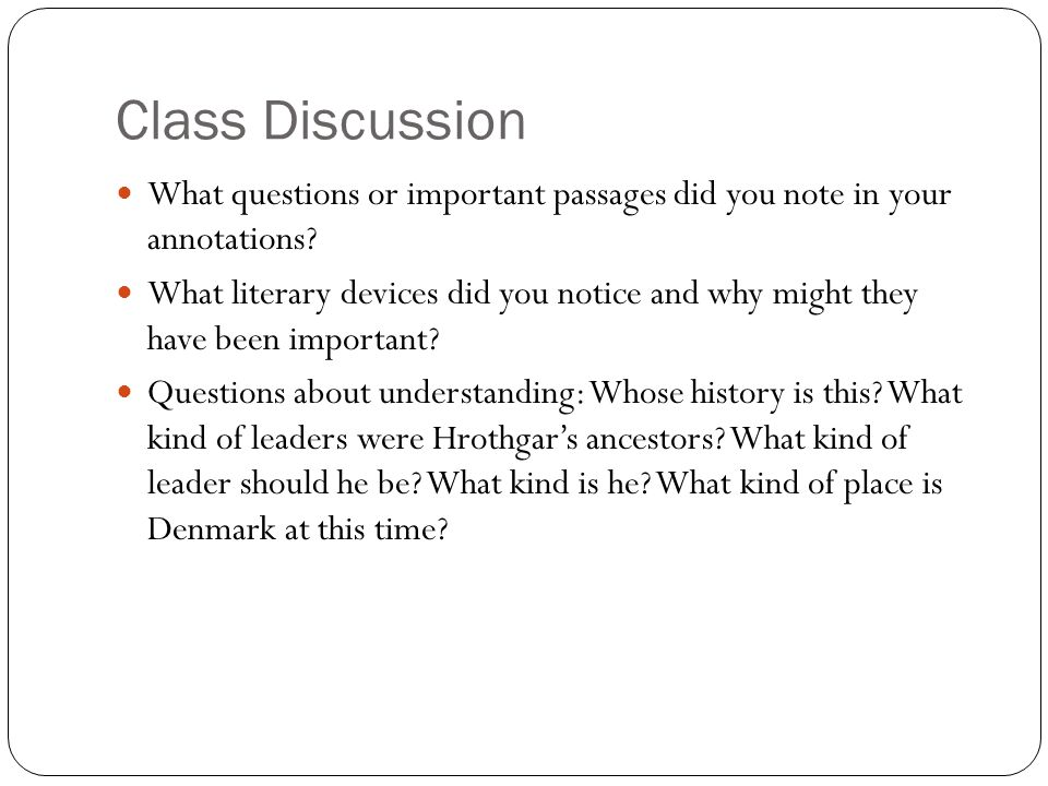 Class Discussion What questions or important passages did you note in your annotations