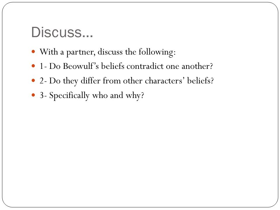 Discuss… With a partner, discuss the following: