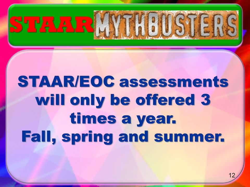 STAAR/EOC assessments will only be offered 3 times a year.