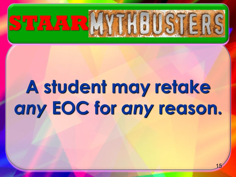 A student may retake any EOC for any reason.