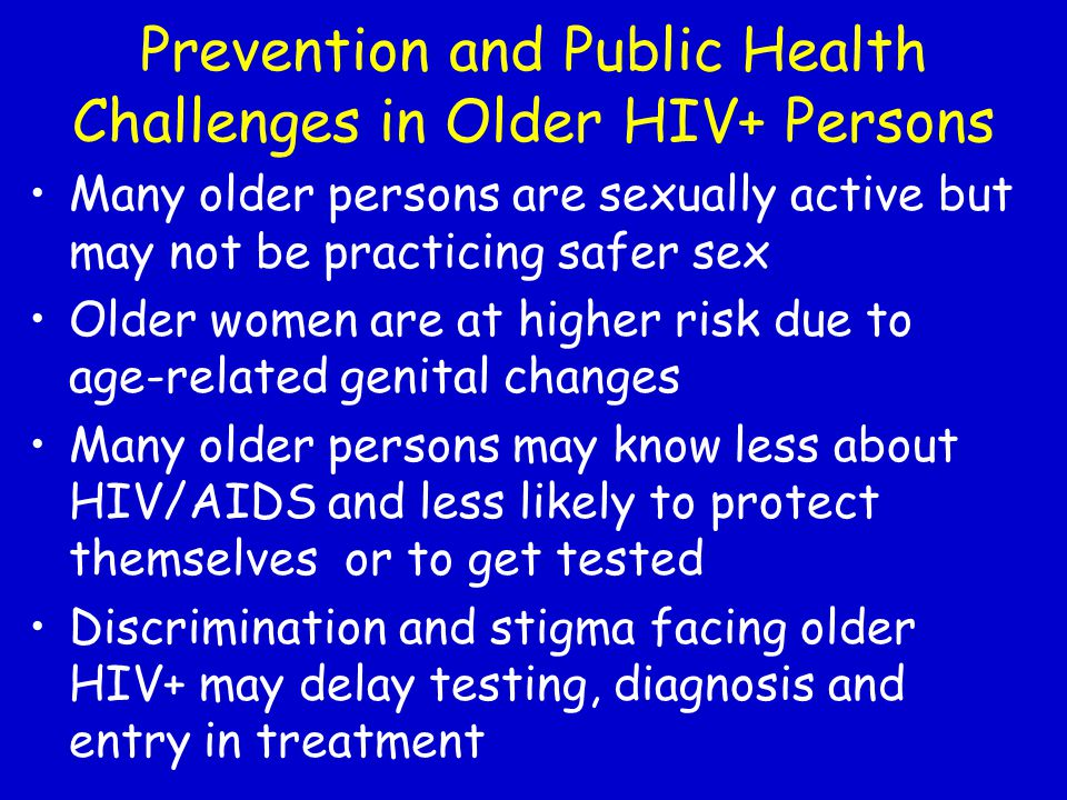 Prevention and Public Health Challenges in Older HIV+ Persons