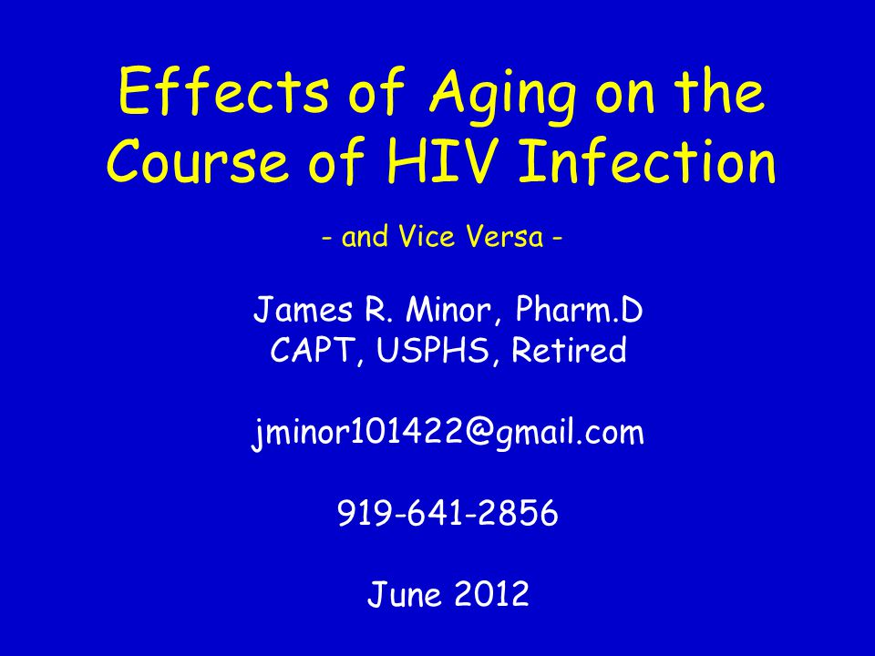 Effects of Aging on the Course of HIV Infection - and Vice Versa -