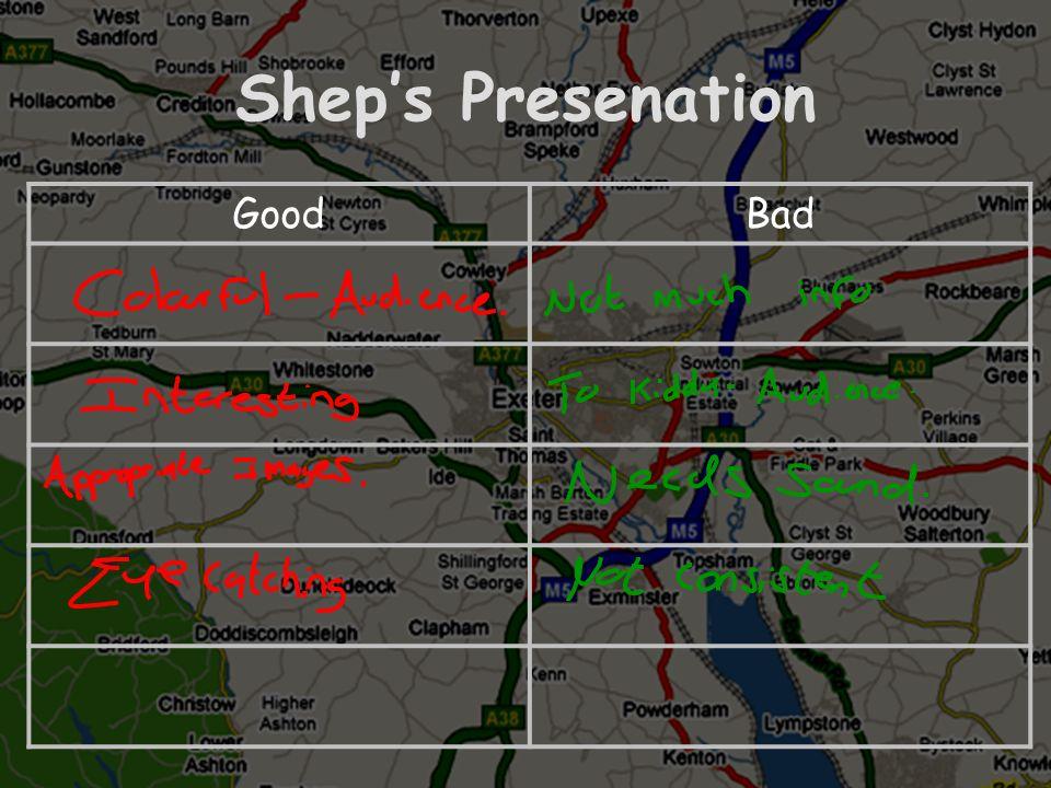 Shep's Presenation Good Bad