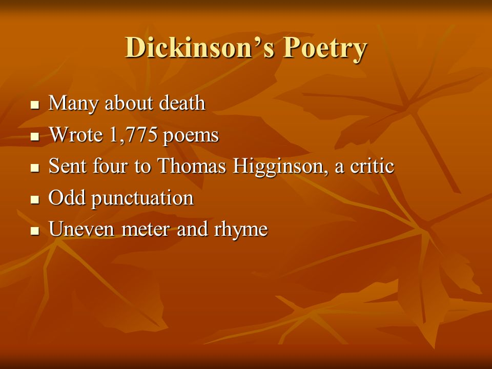 Dickinson's Poetry Many about death Wrote 1,775 poems