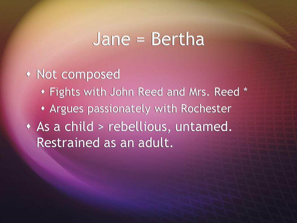 Jane = Bertha Not composed