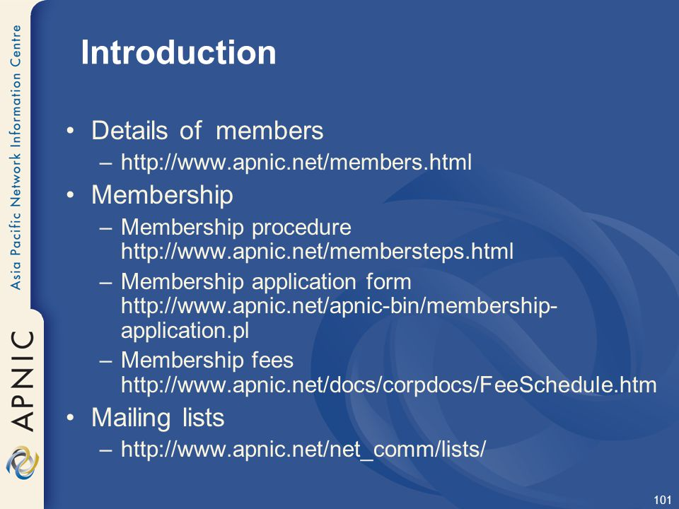 Introduction Details of members Membership Mailing lists