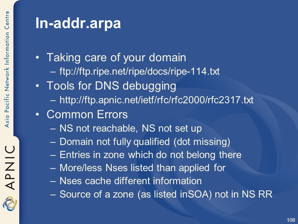 In-addr.arpa Taking care of your domain Tools for DNS debugging