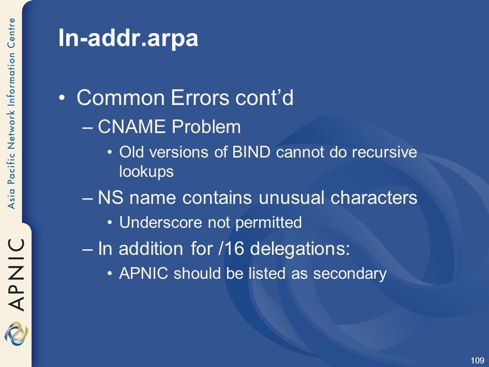 In-addr.arpa Common Errors cont'd CNAME Problem