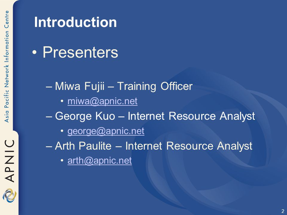 Presenters Introduction Miwa Fujii – Training Officer
