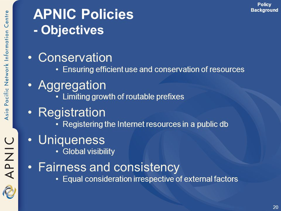APNIC Policies - Objectives