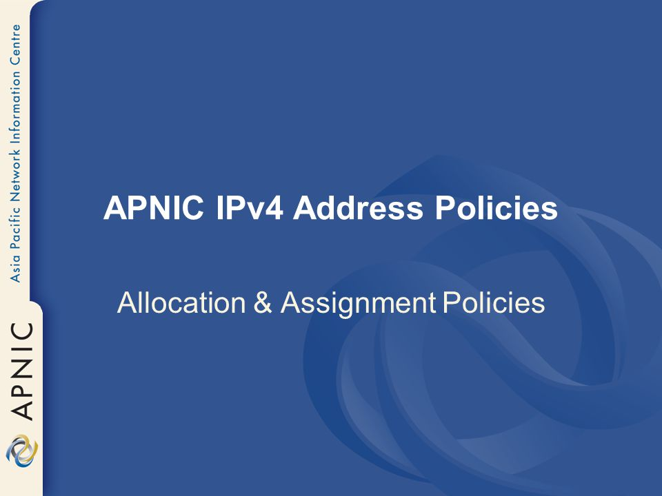 APNIC IPv4 Address Policies