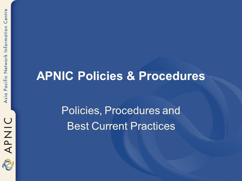 APNIC Policies & Procedures