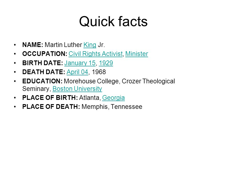 Quick facts NAME: Martin Luther King Jr.