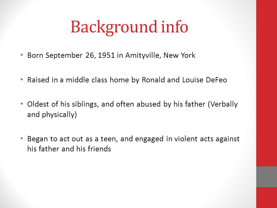 Background info Born September 26, 1951 in Amityville, New York