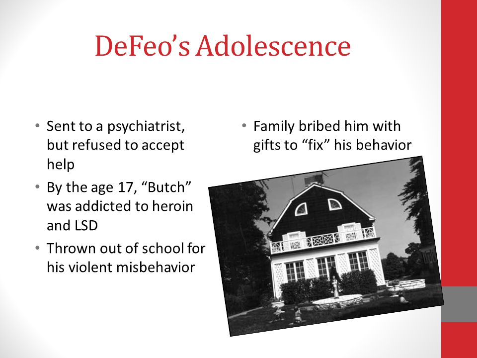 DeFeo's Adolescence Sent to a psychiatrist, but refused to accept help