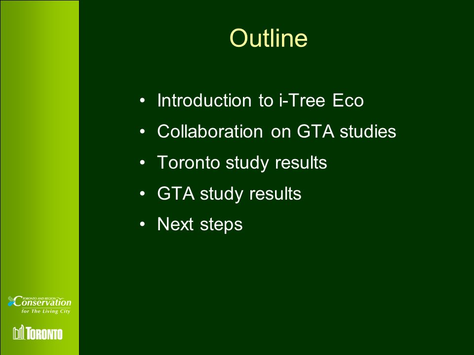 Outline Introduction to i-Tree Eco Collaboration on GTA studies