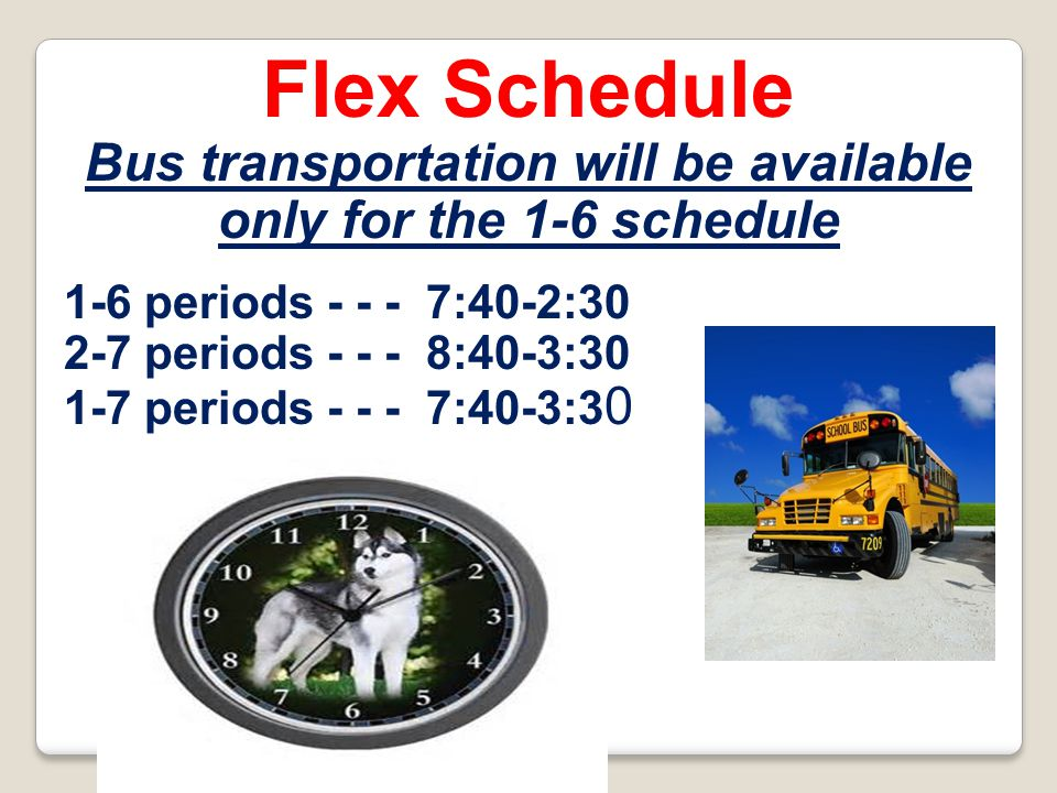 Bus transportation will be available only for the 1-6 schedule