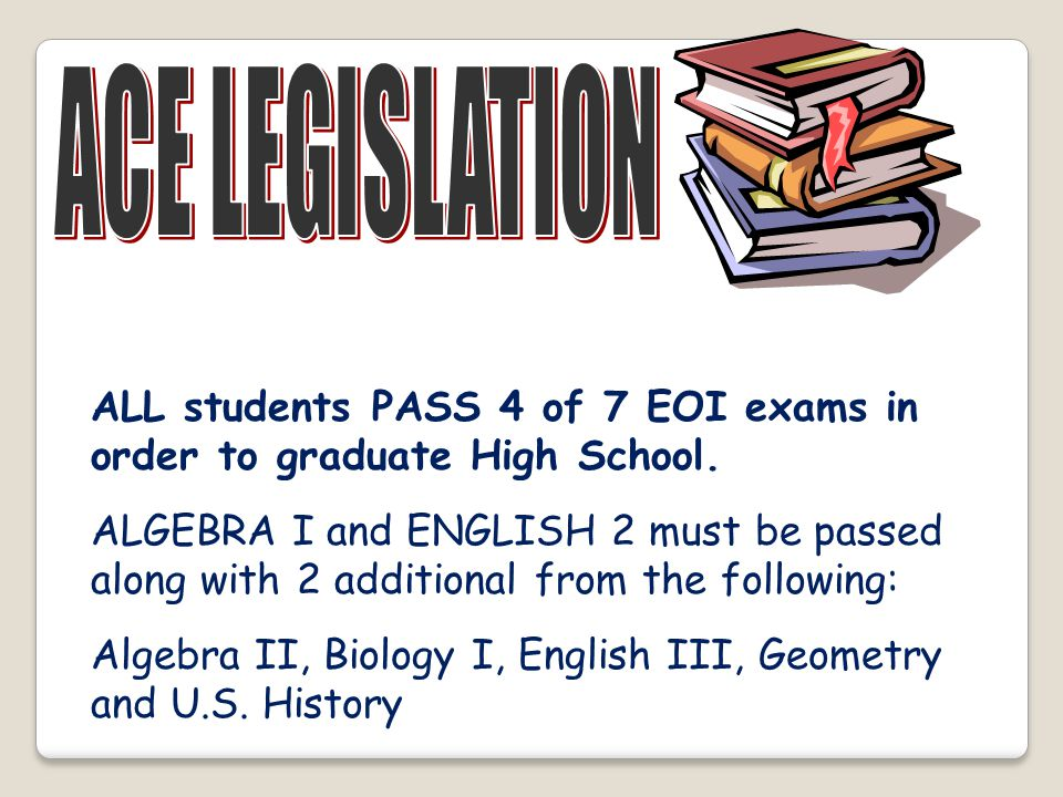 ACE LEGISLATION ACE Legislation passed in 2006 requires that: