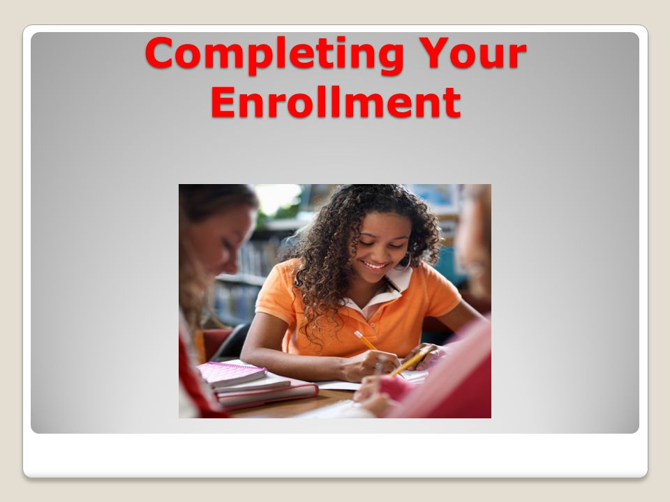 Completing Your Enrollment