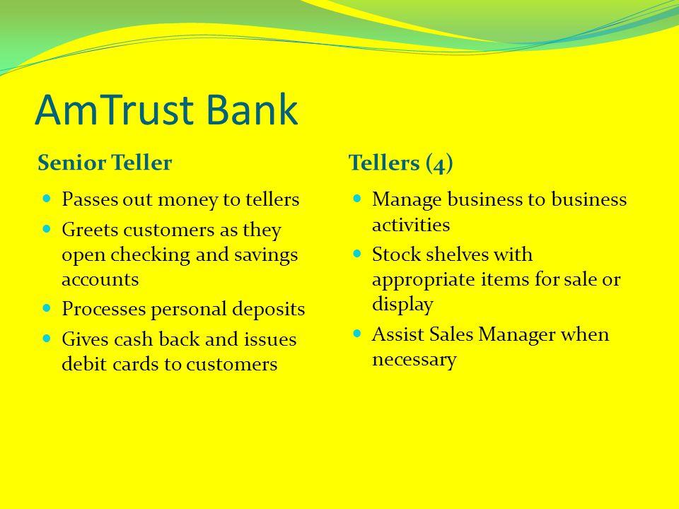 AmTrust Bank Senior Teller Tellers (4) Passes out money to tellers