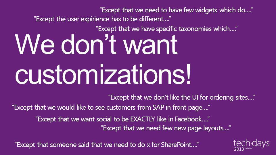 We don't want customizations!