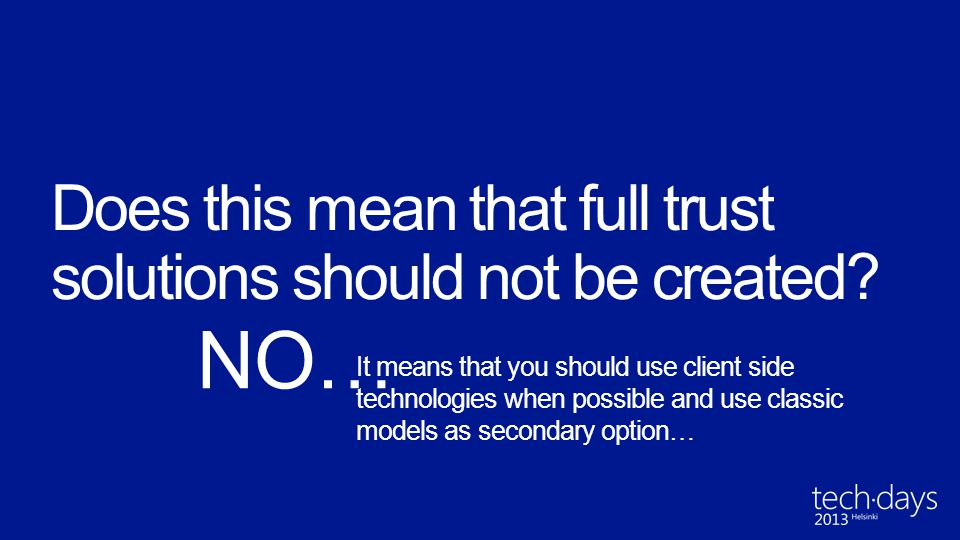 Does this mean that full trust solutions should not be created