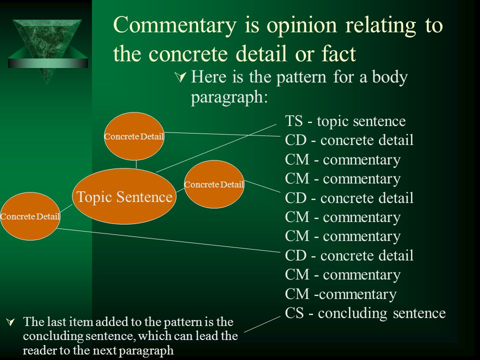 Commentary is opinion relating to the concrete detail or fact