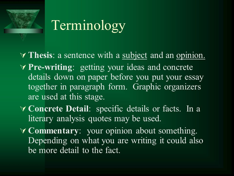 Terminology Thesis: a sentence with a subject and an opinion.