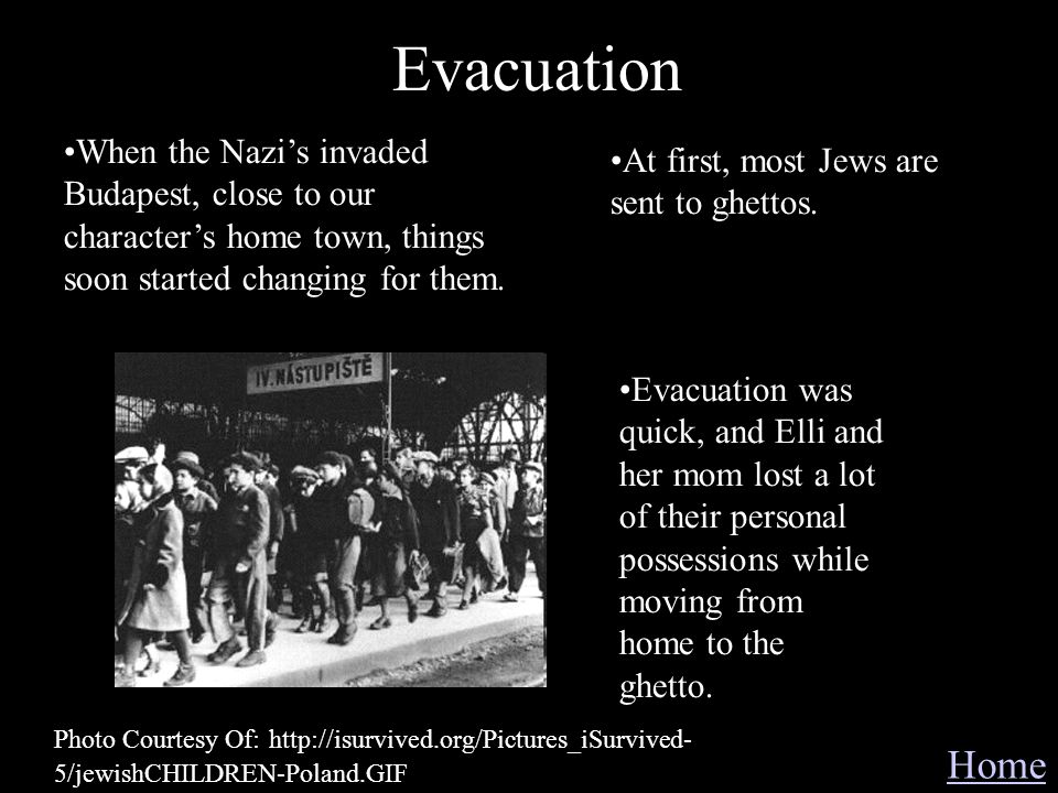 Evacuation When the Nazi's invaded Budapest, close to our character's home town, things soon started changing for them.
