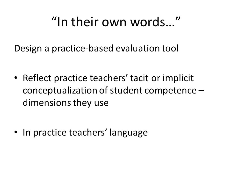 In their own words… Design a practice-based evaluation tool