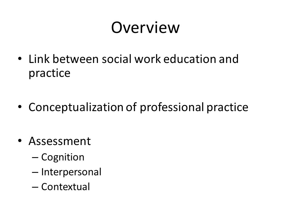 Overview Link between social work education and practice