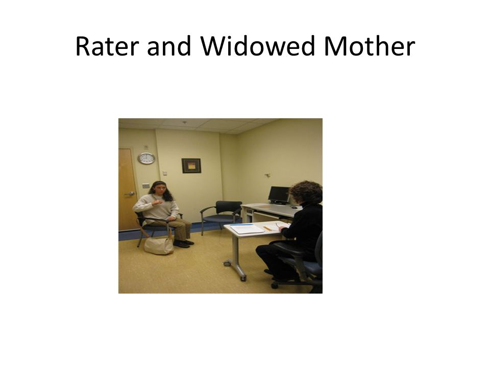 Rater and Widowed Mother