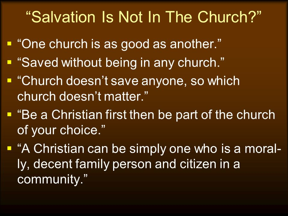 Salvation Is Not In The Church