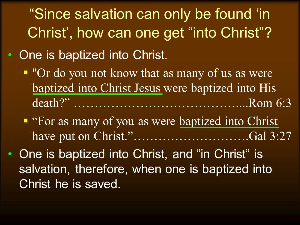 Since salvation can only be found 'in Christ', how can one get into Christ