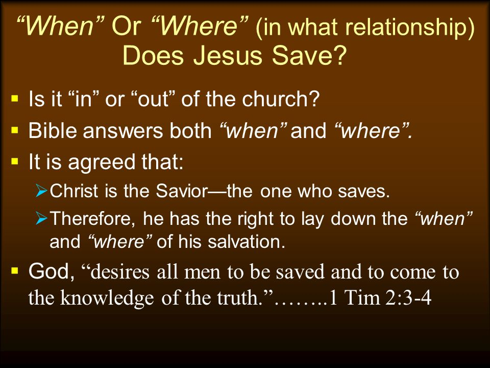 When Or Where (in what relationship) Does Jesus Save