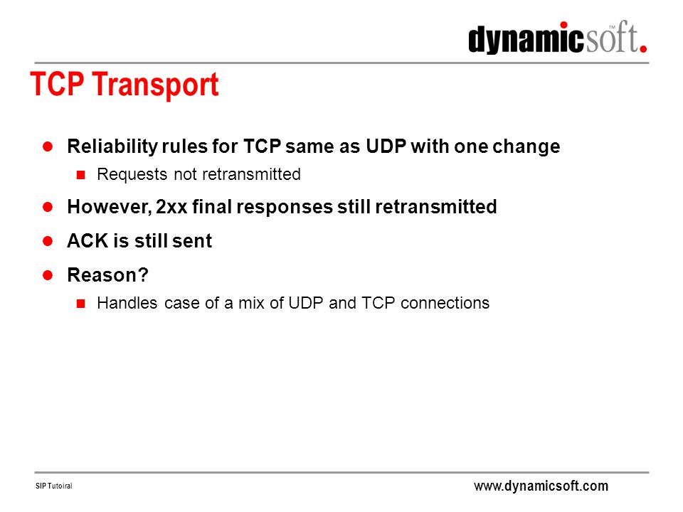 TCP Transport Reliability rules for TCP same as UDP with one change