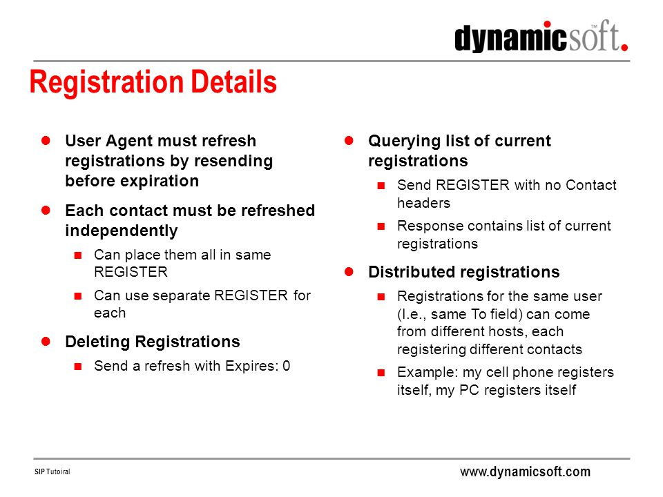 Registration Details User Agent must refresh registrations by resending before expiration. Each contact must be refreshed independently.