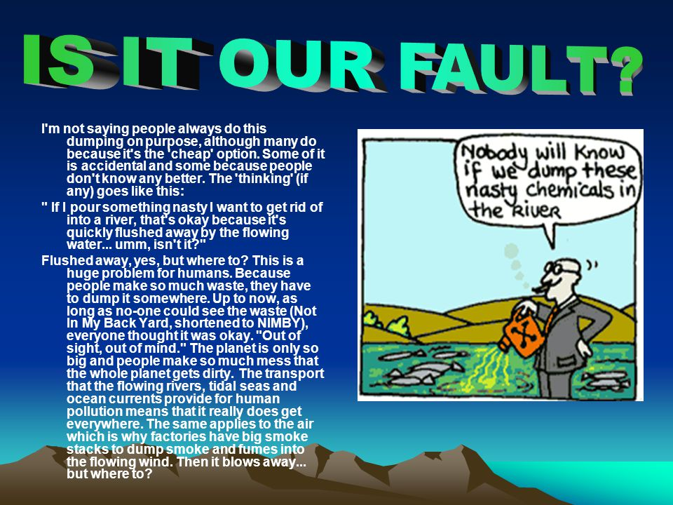 IS IT OUR FAULT
